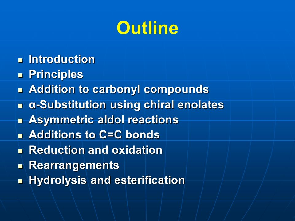 Outline Introduction Principles Addition to carbonyl compounds