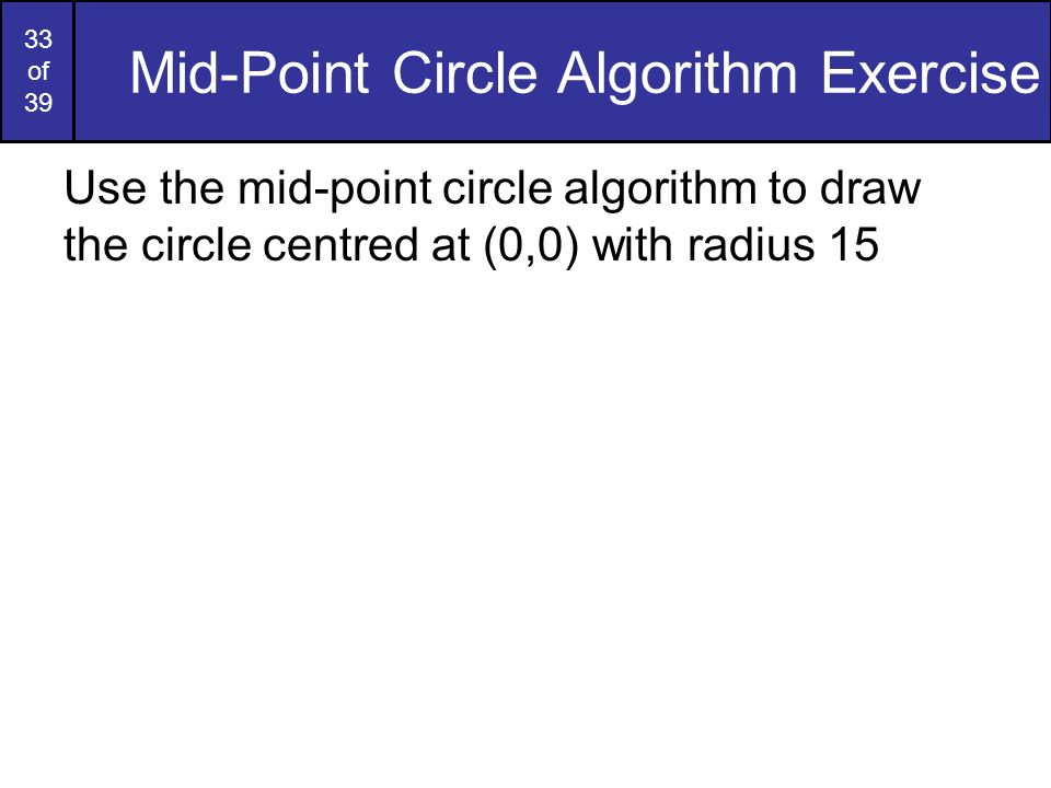 Mid-Point Circle Algorithm Exercise