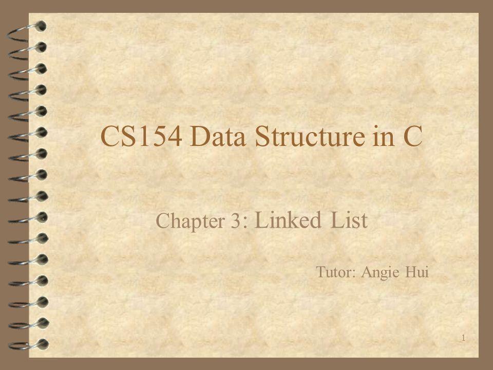 Chapter 3: Linked List Tutor: Angie Hui
