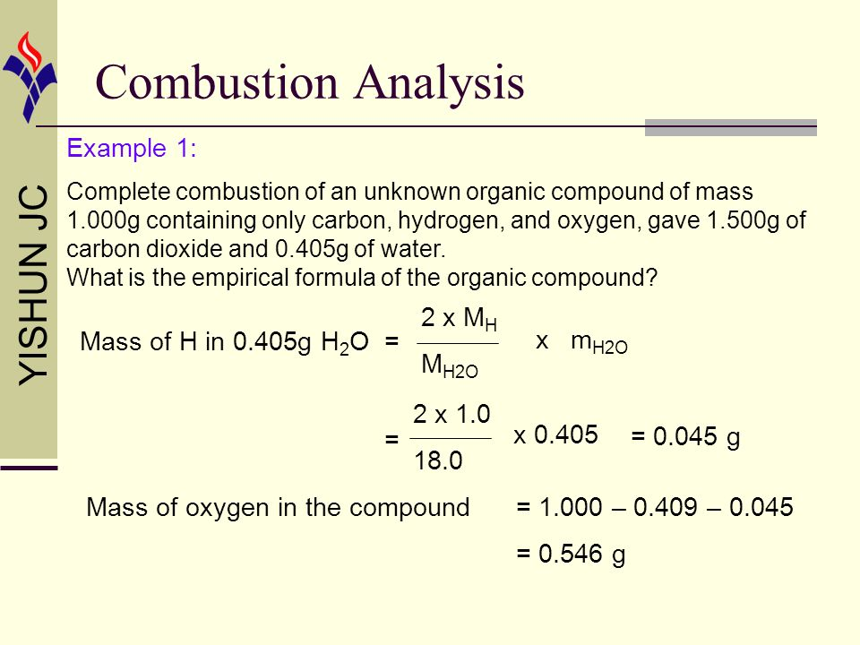 Combustion Analysis Example 1: 2 x MH MH2O Mass of H in 0.405g H2O =