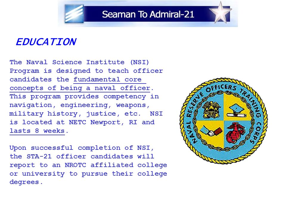 EDUCATION The Naval Science Institute (NSI)