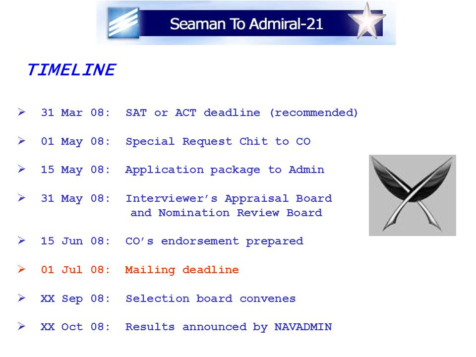TIMELINE 31 Mar 08: SAT or ACT deadline (recommended)