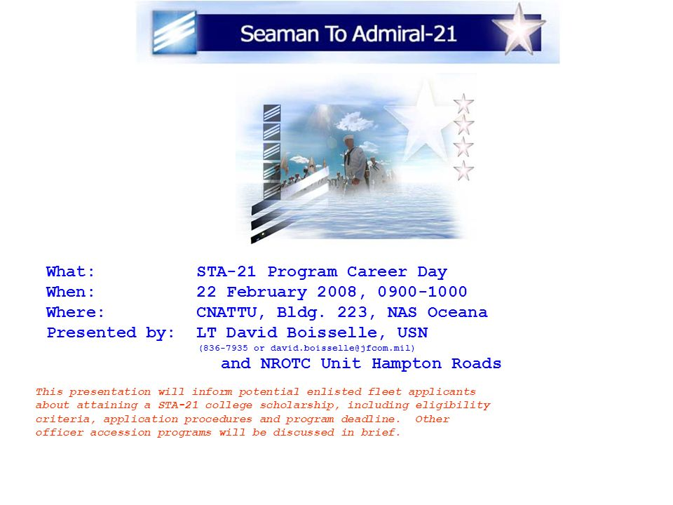 What: STA-21 Program Career Day When: 22 February 2008, 0900-1000