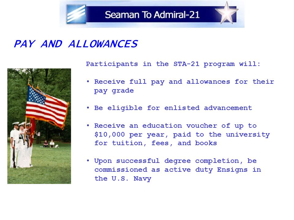 PAY AND ALLOWANCES Participants in the STA-21 program will: