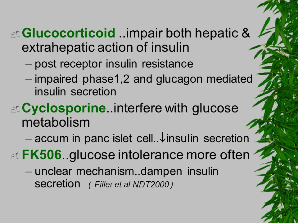 Glucocorticoid ..impair both hepatic & extrahepatic action of insulin