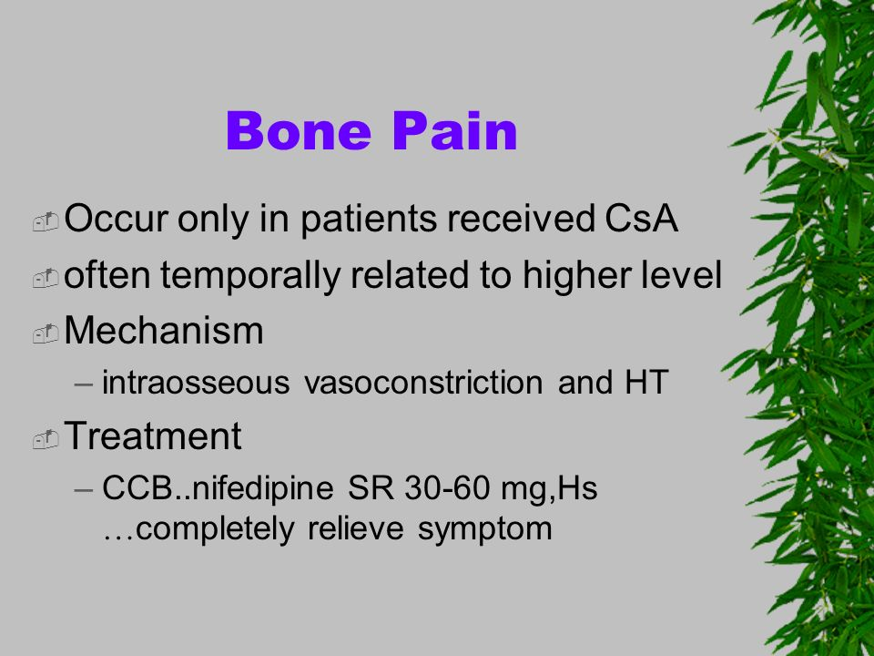 Bone Pain Occur only in patients received CsA