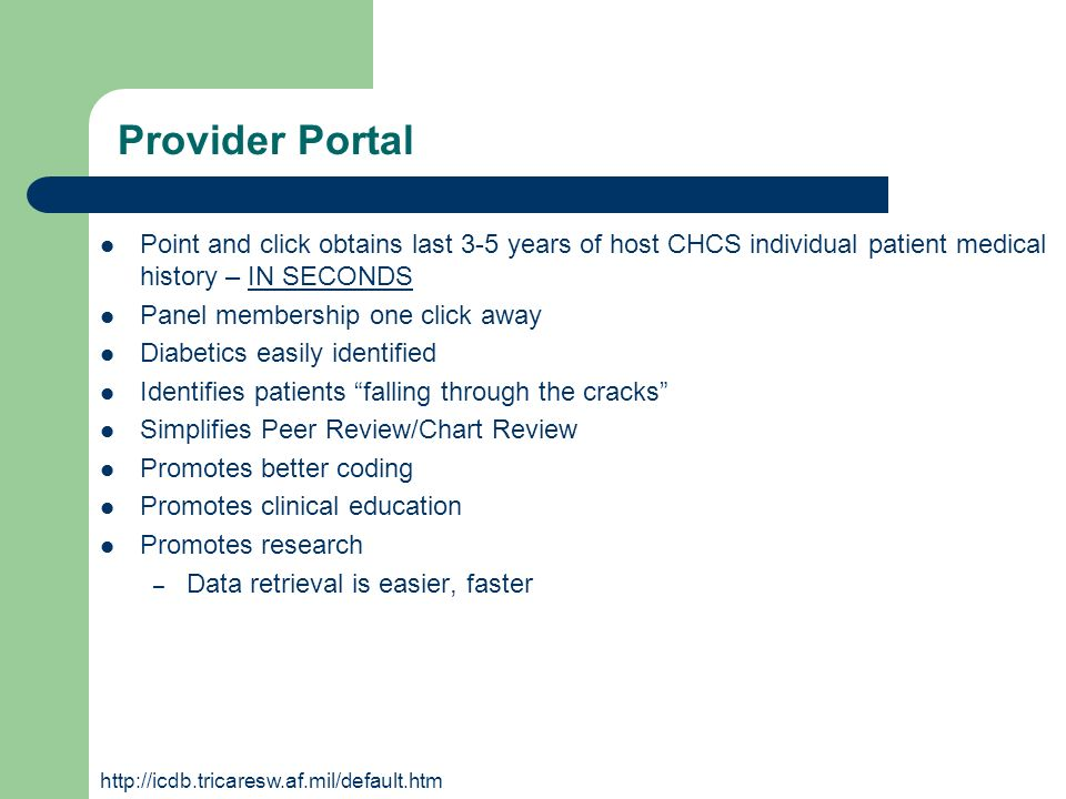 Provider Portal Point and click obtains last 3-5 years of host CHCS individual patient medical history – IN SECONDS.