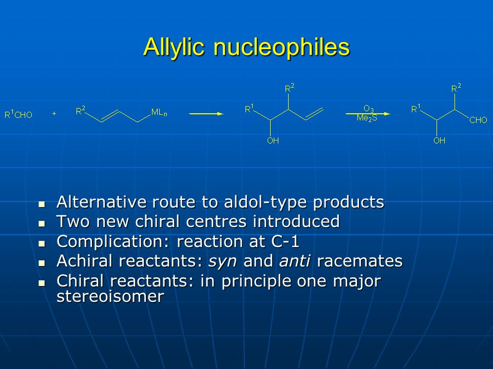 Allylic nucleophiles Alternative route to aldol-type products