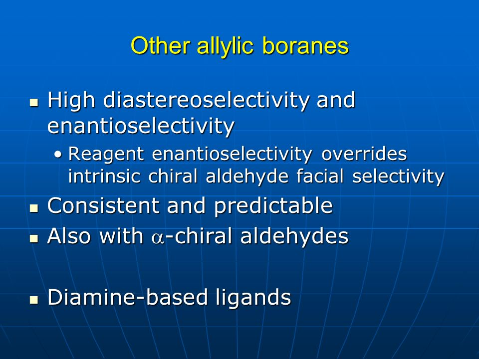 Other allylic boranes High diastereoselectivity and enantioselectivity