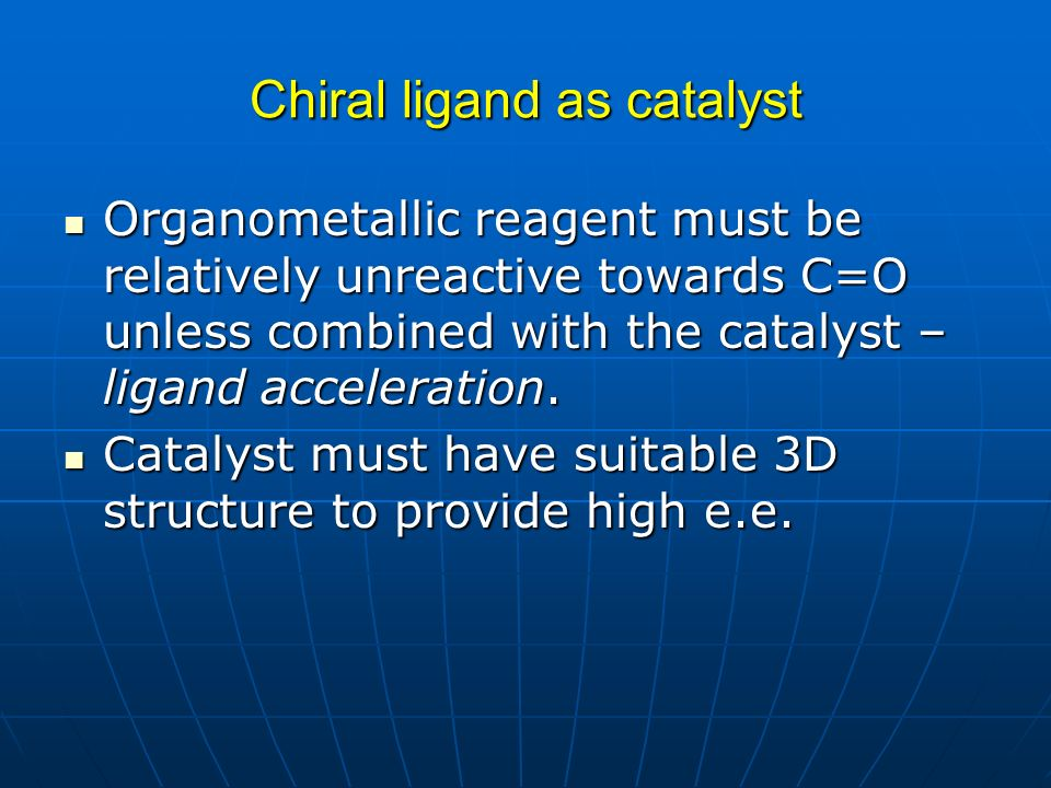 Chiral ligand as catalyst