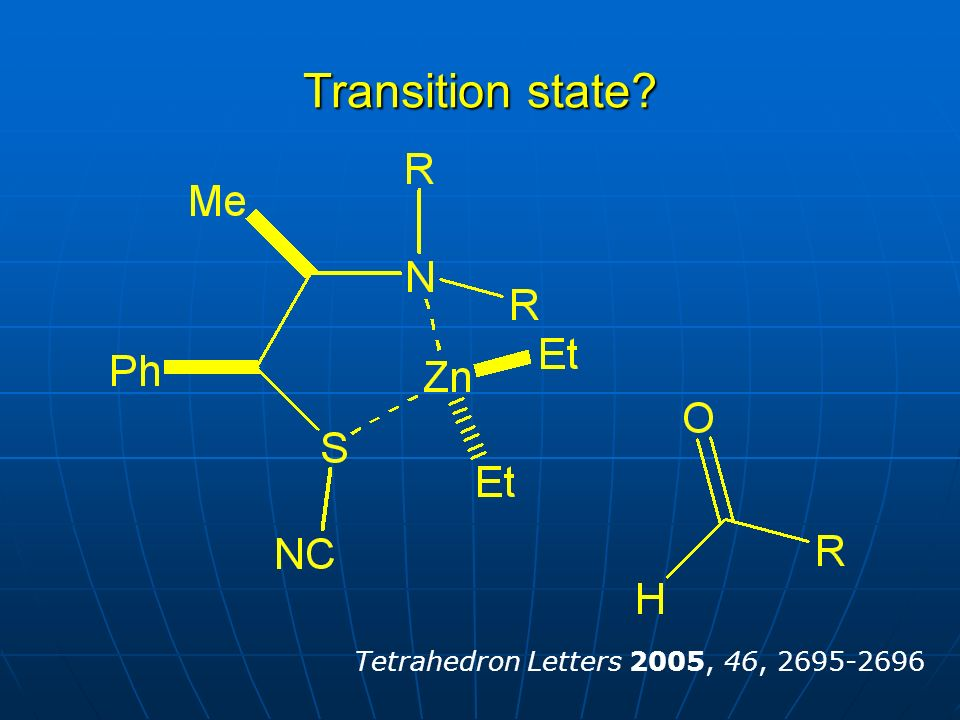 Transition state Tetrahedron Letters 2005, 46,