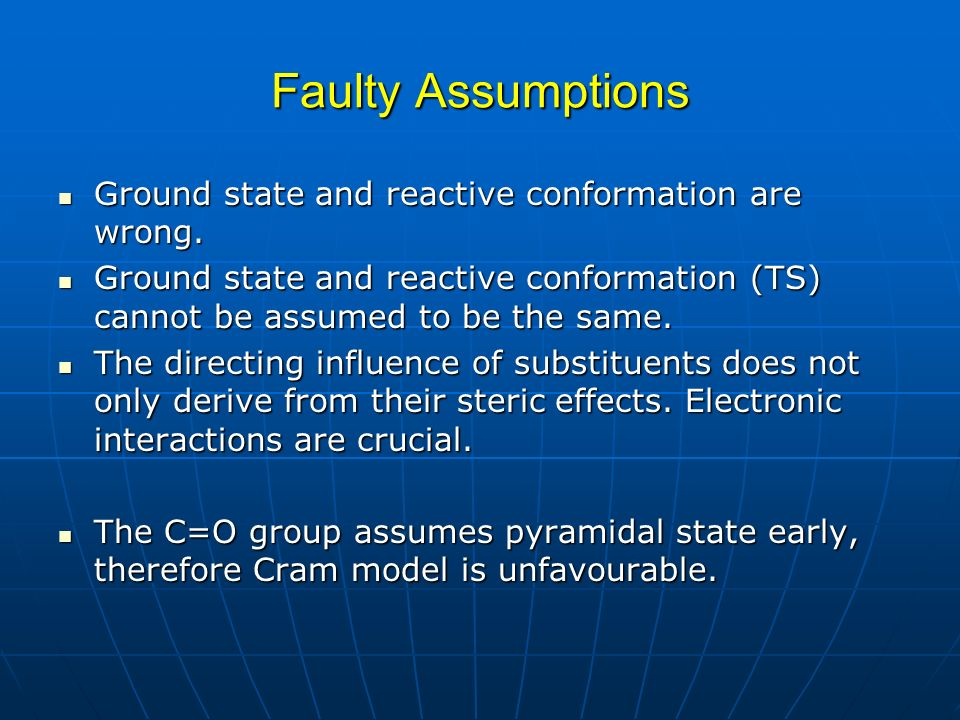 Faulty Assumptions Ground state and reactive conformation are wrong.
