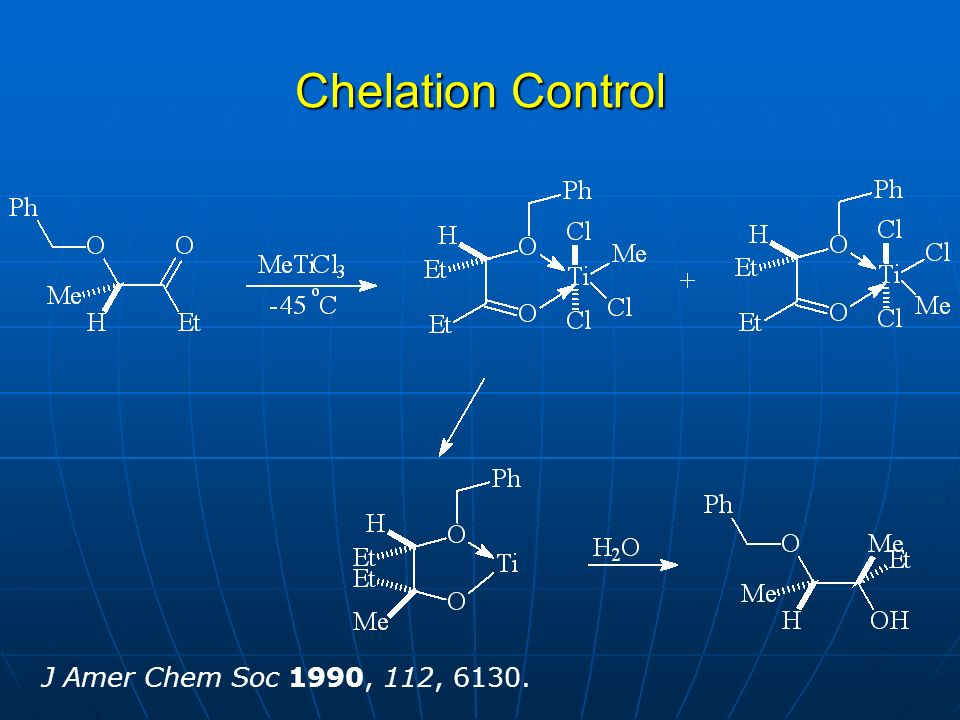 Chelation Control J Amer Chem Soc 1990, 112, 6130.