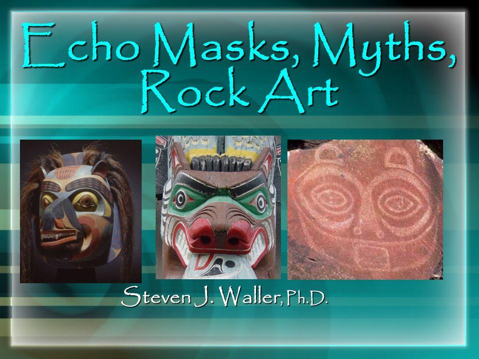 Echo Masks, Myths, Rock Art