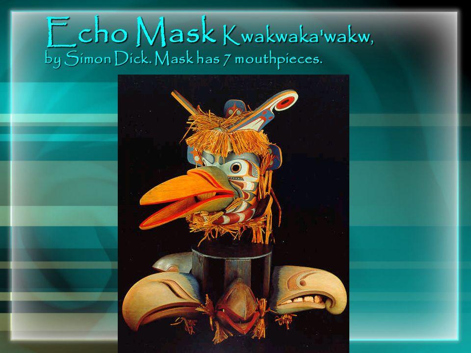 Echo Mask Kwakwaka wakw, by Simon Dick. Mask has 7 mouthpieces.