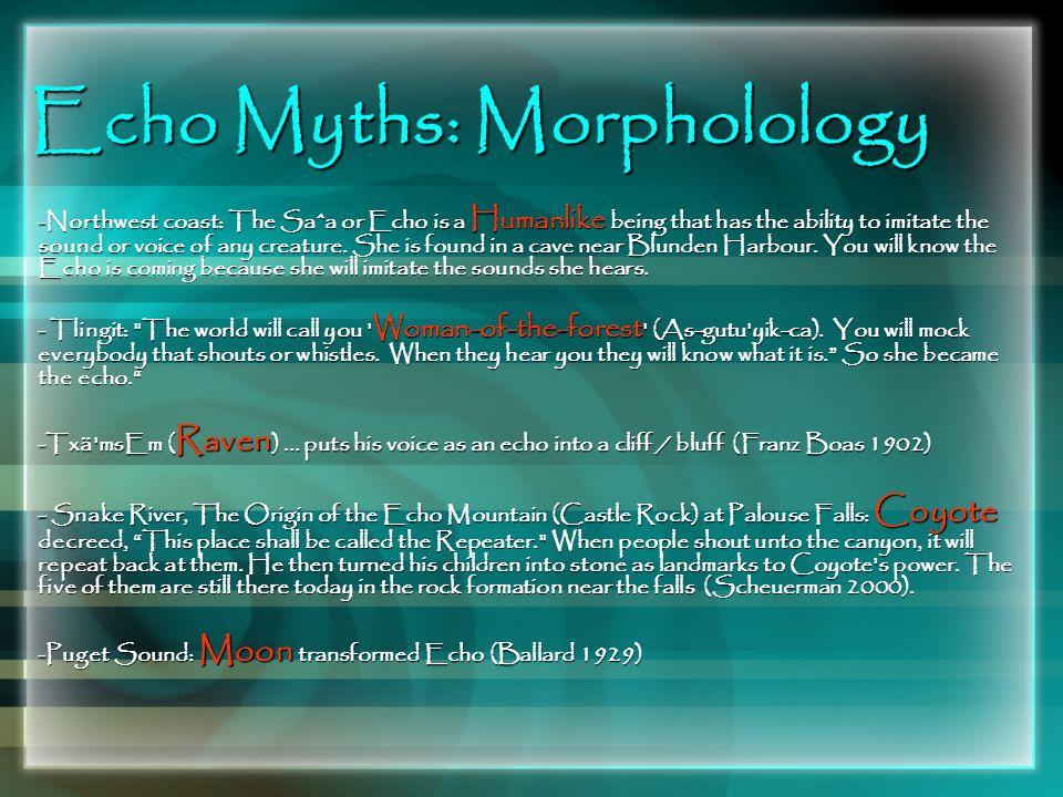 Echo Myths: Morpholology