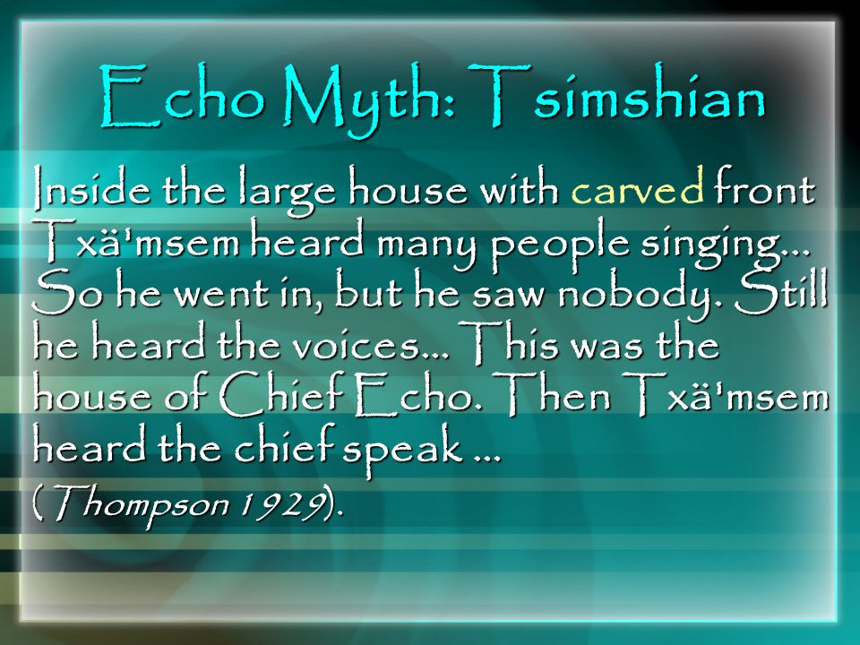 Echo Myth: Tsimshian
