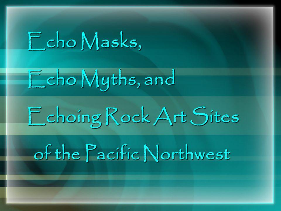 Echo Masks, Echo Myths, and Echoing Rock Art Sites
