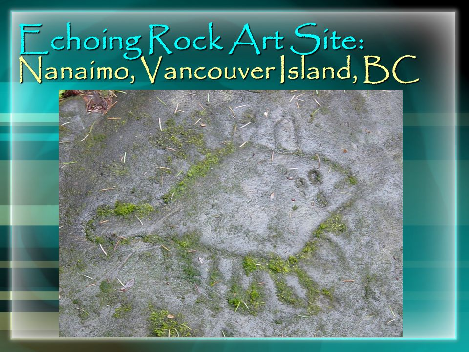 Echoing Rock Art Site: Nanaimo, Vancouver Island, BC