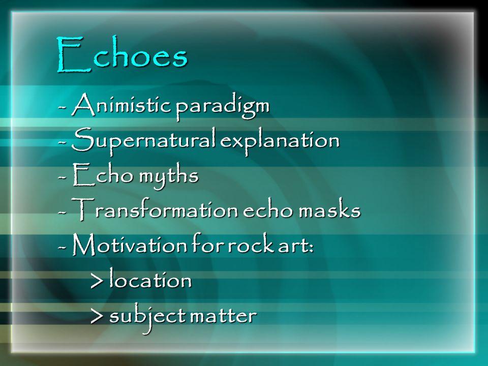 Echoes Animistic paradigm Supernatural explanation Echo myths