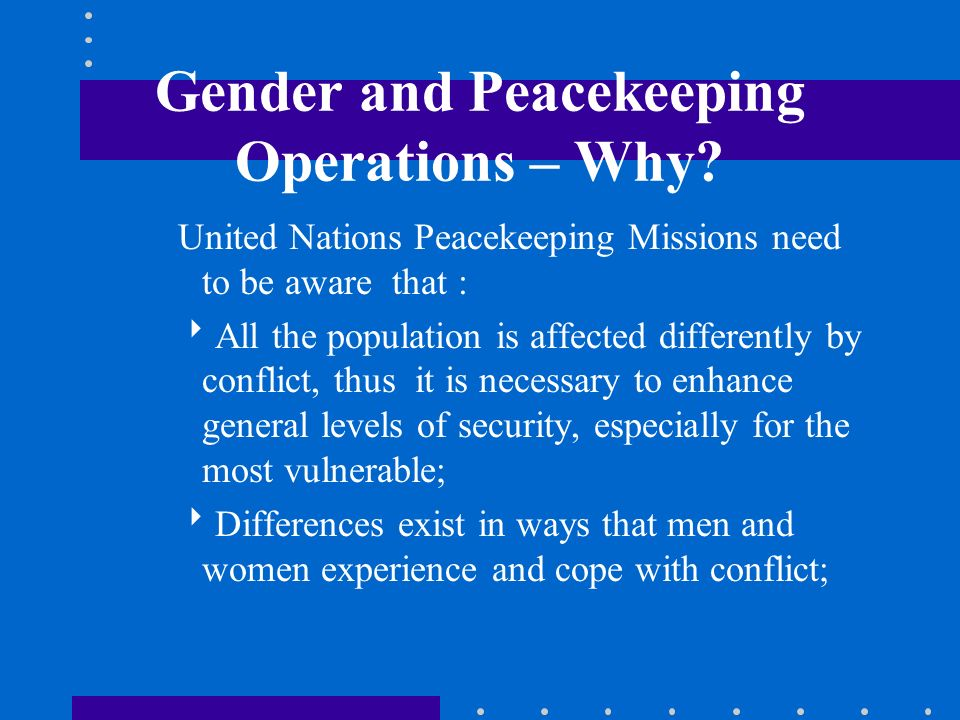 Gender and Peacekeeping Operations – Why