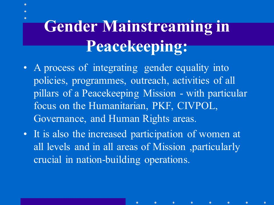 Gender Mainstreaming in Peacekeeping: