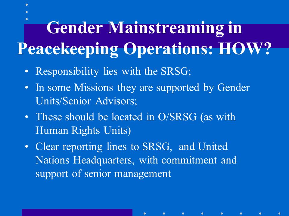 Gender Mainstreaming in Peacekeeping Operations: HOW