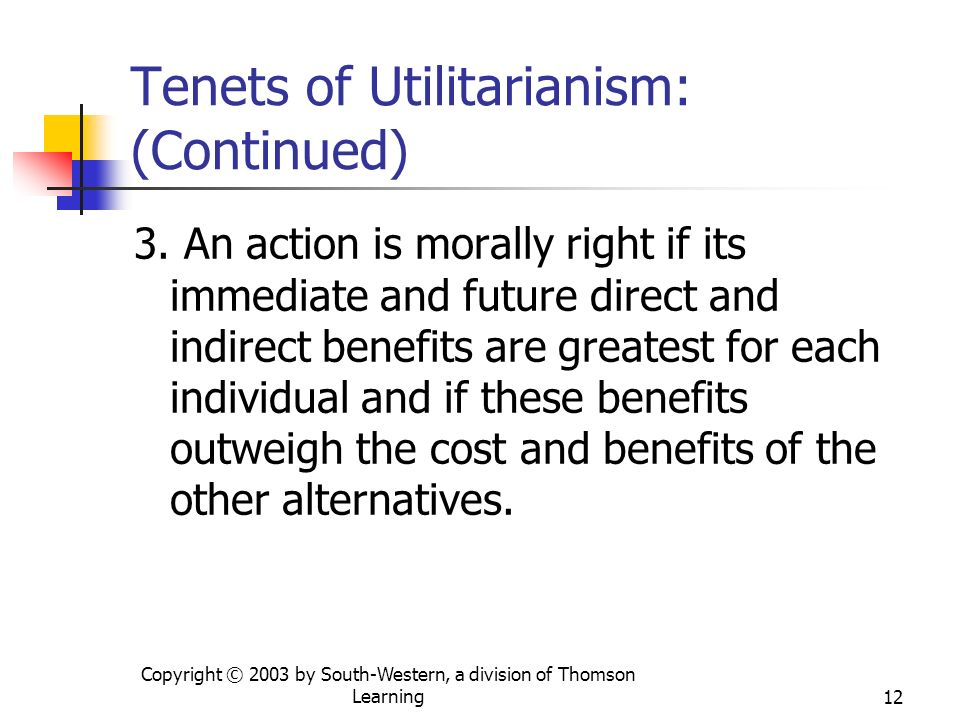 Tenets of Utilitarianism: (Continued)