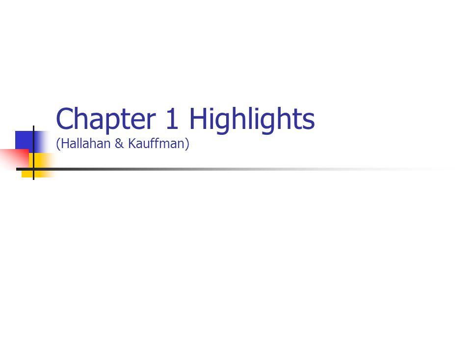 Chapter 1 Highlights (Hallahan & Kauffman)