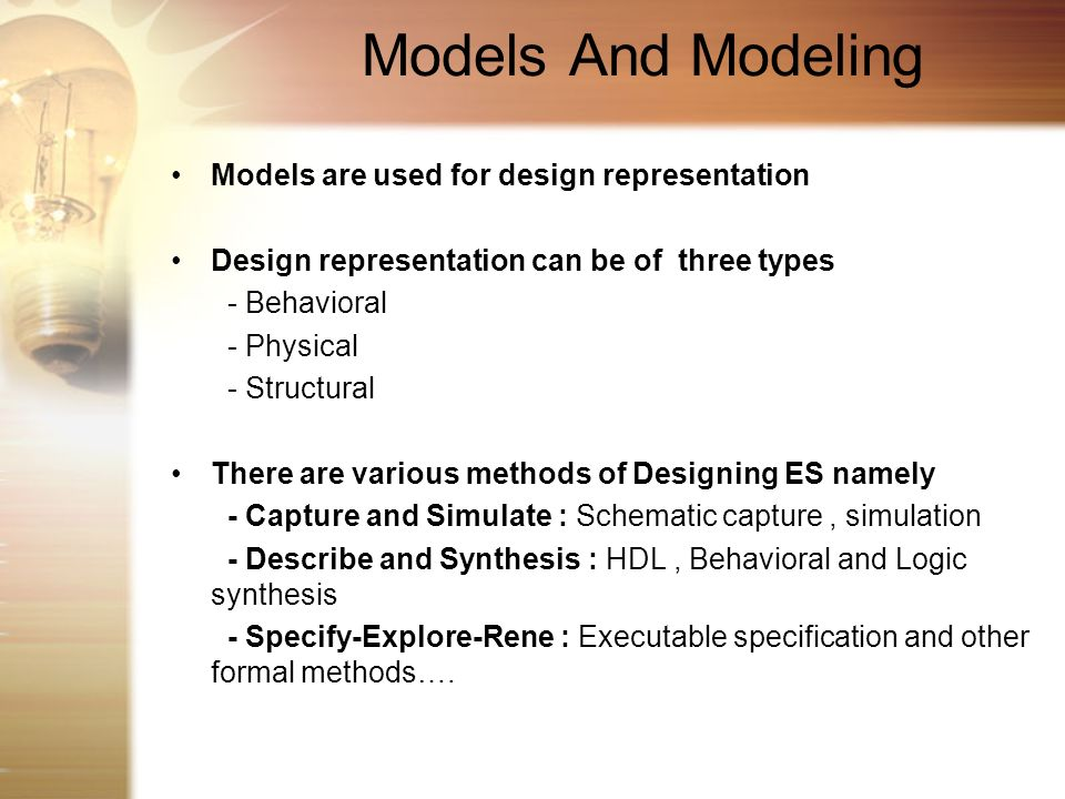 Models And Modeling Models are used for design representation