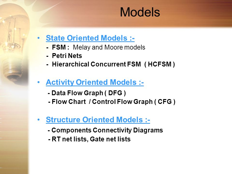 Models State Oriented Models :- Activity Oriented Models :-