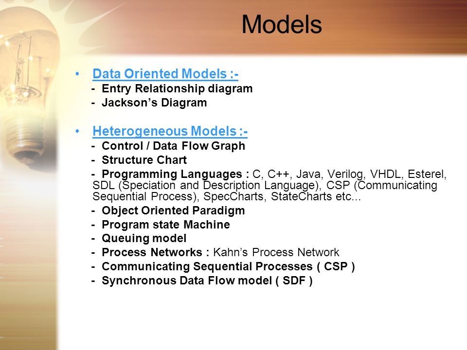 Models Data Oriented Models :- Heterogeneous Models :-