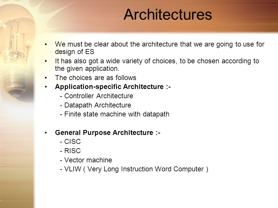 Architectures We must be clear about the architecture that we are going to use for design of ES.