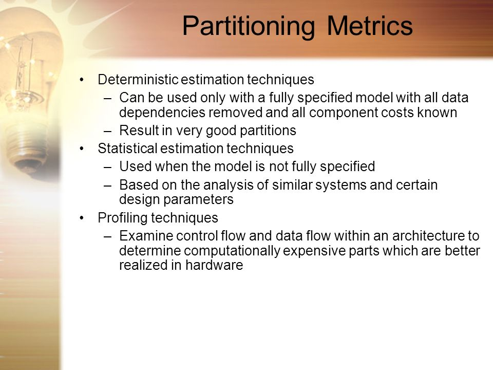 Partitioning Metrics Deterministic estimation techniques