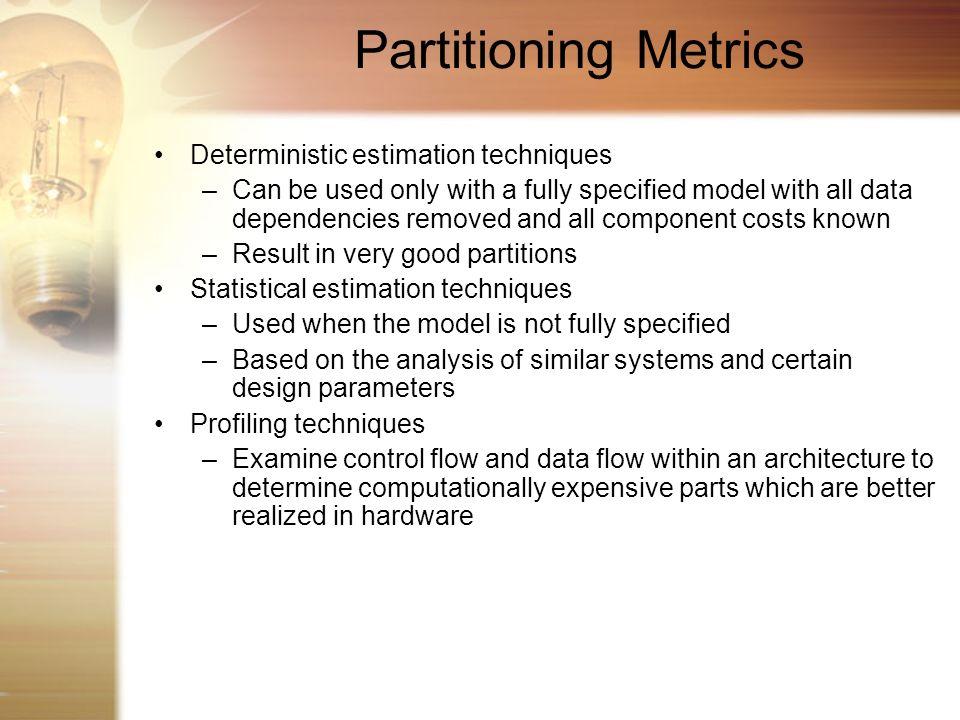 Partitioning Metrics Deterministic estimation techniques