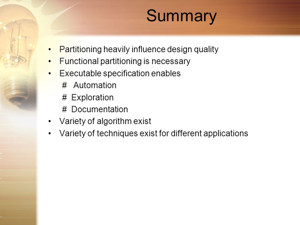 Summary Partitioning heavily influence design quality