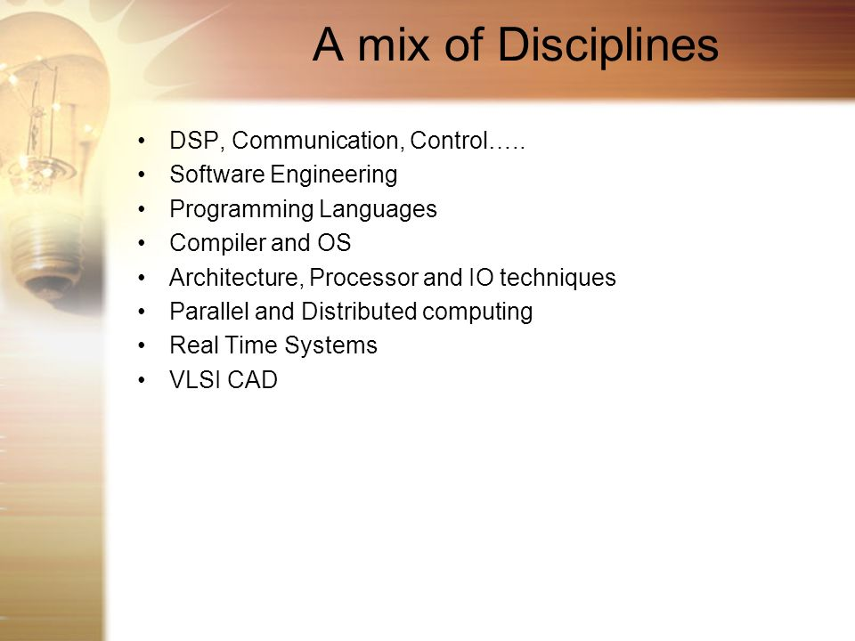 A mix of Disciplines DSP, Communication, Control…..