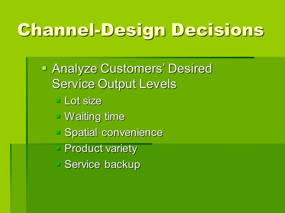 Channel-Design Decisions