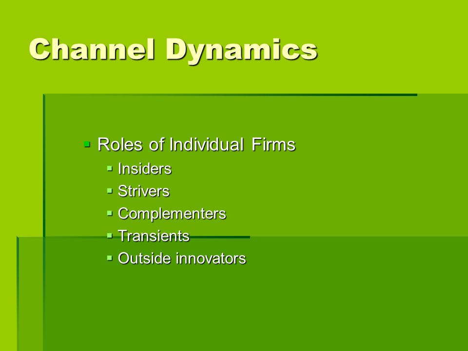 Channel Dynamics Roles of Individual Firms Insiders Strivers