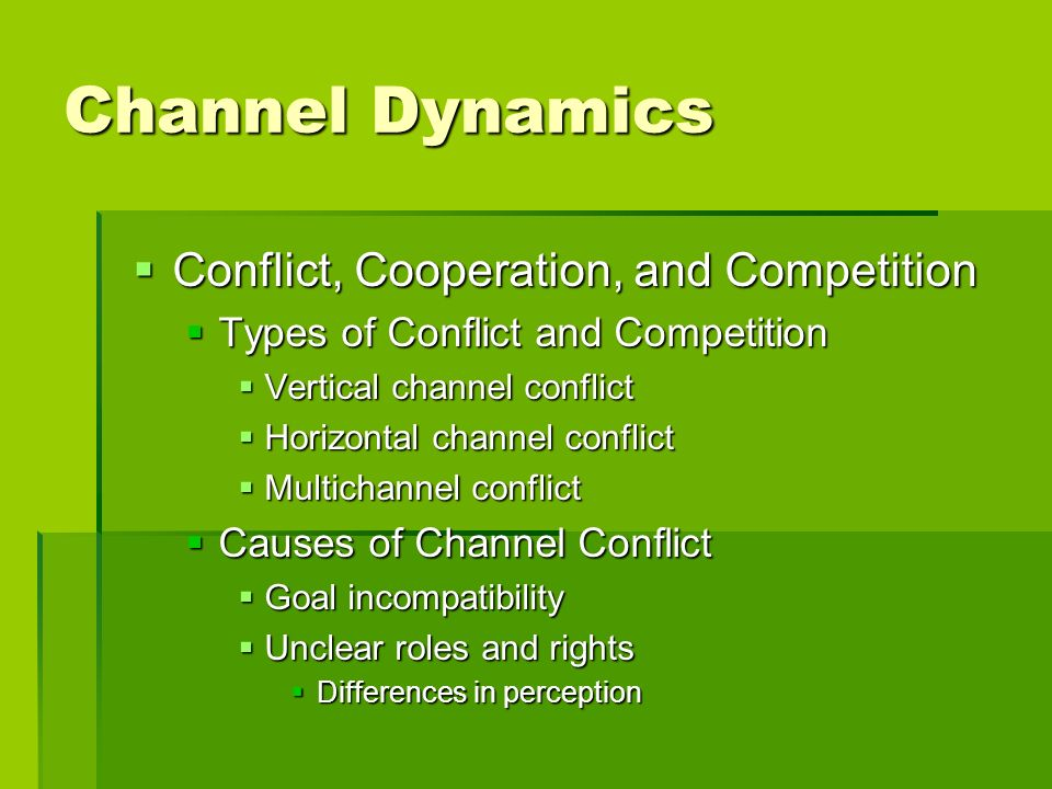 Channel Dynamics Conflict, Cooperation, and Competition