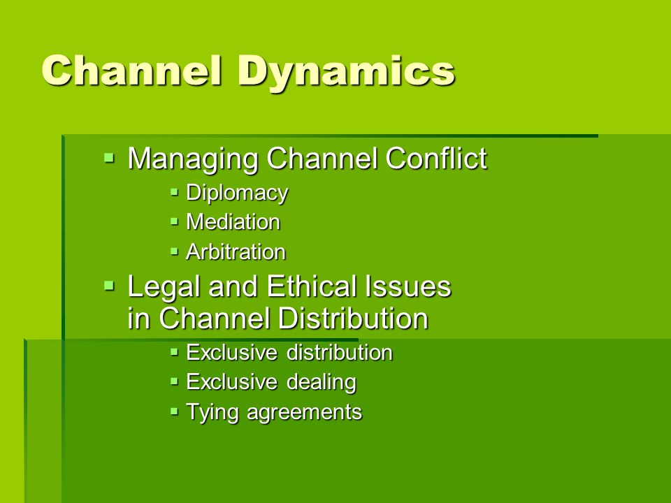 Channel Dynamics Managing Channel Conflict