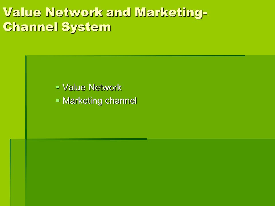 Value Network and Marketing-Channel System