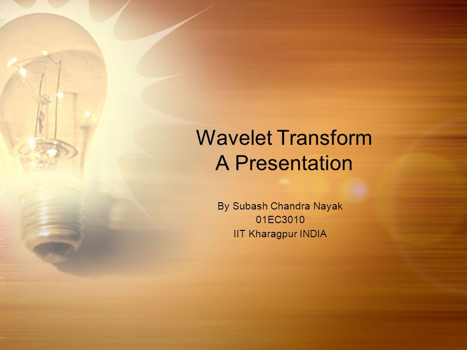 Wavelet Transform A Presentation