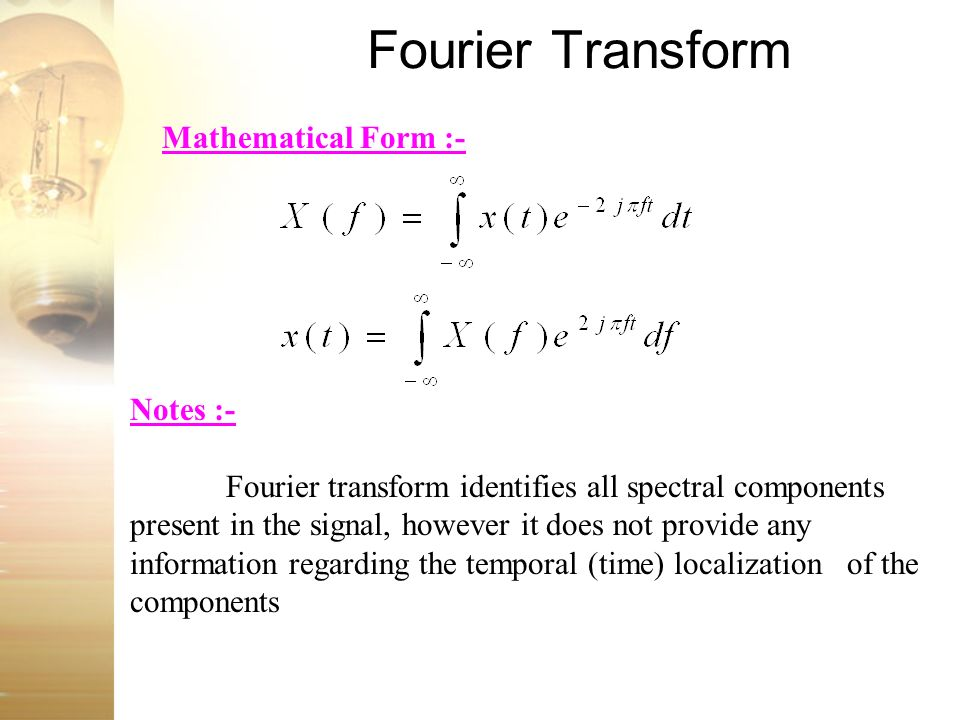 Fourier Transform Mathematical Form :- Notes :-