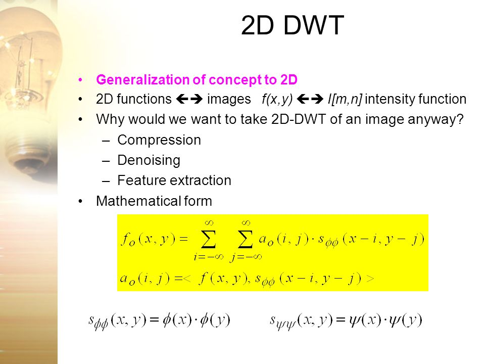 2D DWT Why would we want to take 2D-DWT of an image anyway