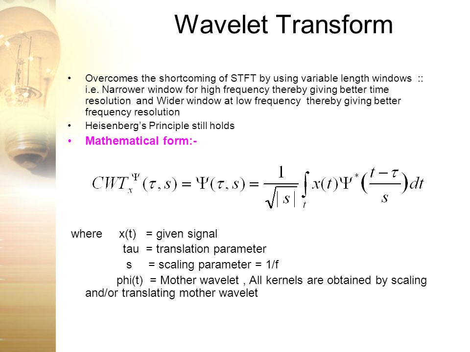 Wavelet Transform Mathematical form:- where x(t) = given signal