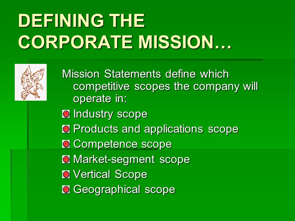 DEFINING THE CORPORATE MISSION…