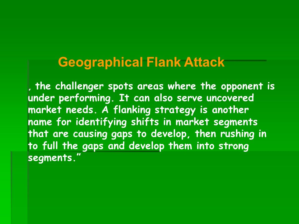Geographical Flank Attack