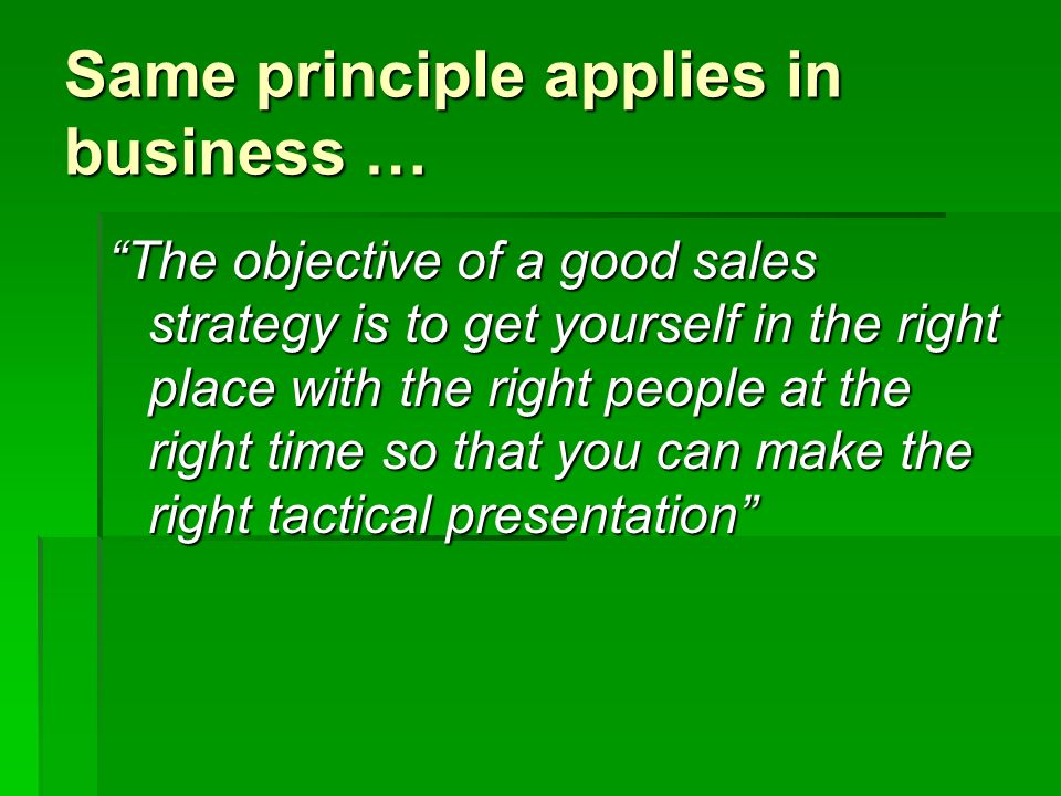 Same principle applies in business …