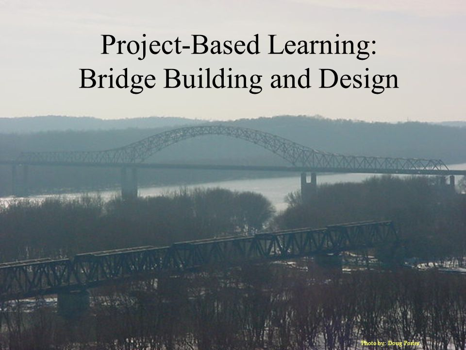 Project-Based Learning: Bridge Building and Design